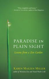Paradise in Plain Sight: Lessons from a Zen Garden