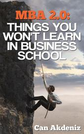 MBA 2.0: Things You Won't Learn in Business School
