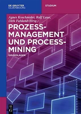 Prozessmanagement und Process Mining PDF