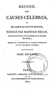 Recueil des causes célèbres, et des arrêts qui les ont décidées: Volume9