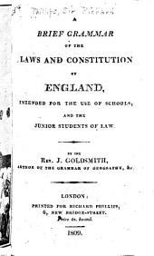 A Brief Grammar of the Laws and Constitution of England: Intended for the Use of Schools, and the Junior Students of Law