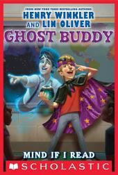 Ghost Buddy #2: Mind If I Read Your Mind?