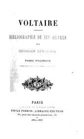 Voltaire: Bibliographie de ses œuvres, Volume1
