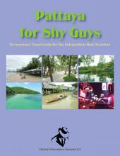 Pattaya for Shy Guys: No-nonsense Travel Guide for Shy Independent Male Travelers