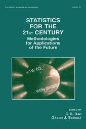 Statistics for the 21st Century: Methodologies for Applications of the Future