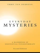 Everyday Mysteries: A Handbook of Existential Psychotherapy, Edition 2