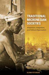 Traditional Micronesian Societies: Adaptation, Integration, and Political Organization