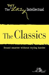 The Classics: Sound smarter without trying harder