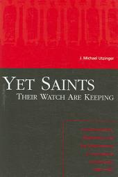 Yet Saints Their Watch are Keeping: Fundamentalists, Modernists, and the Development of Evangelical Ecclesiology, 1887-1937