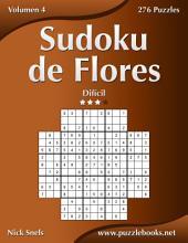 Sudoku de Flores - Difícil - Volumen 4 - 276 Puzzles