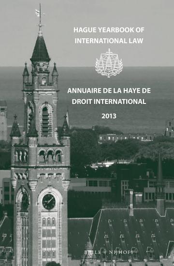 Hague Yearbook of International Law   Annuaire de La Haye de Droit International  Vol  26  2013  PDF