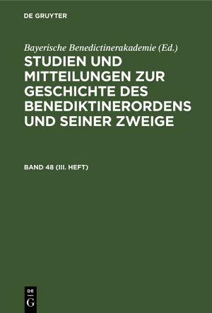 Studien und Mitteilungen zur Geschichte des Benediktinerordens und seiner Zweige  Band 48  III  Heft  PDF