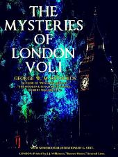 The Mysteries of London Volume 1 (of 4) (Illustrations)