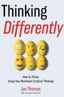 Thinking Differently  How to Thrive Using Your Nonlinear Creative Thinking PDF