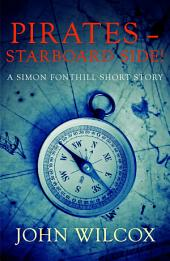 Pirates - Starboard Side!: A Simon Fonthill Short Story