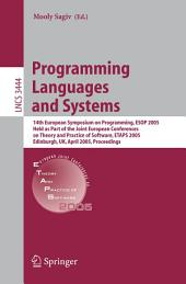 Programming Languages and Systems: 14th European Symposium on Programming, ESOP 2005, Held as Part of the Joint European Conferences on Theory and Practice of Software, ETAPS 2005, Edinburgh, UK, April 4-8, 2005, Proceedings