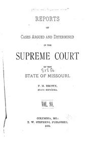 Reports of Cases Determined by the Supreme Court of the State of Missouri: Volume 94
