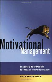 Motivational Management: Inspiring Your People for Maximum Performance