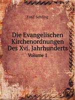 Die Evangelischen Kirchenordnungen Des Xvi  Jahrhunderts PDF