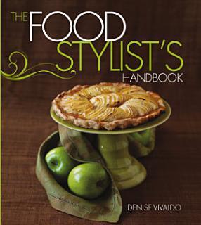Food Stylist s Handbook Book