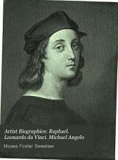 Raphael. Leonardo da Vinci. Michael Angelo