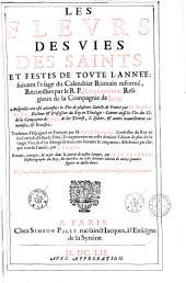 Les fleurs des vies des Saints et festes de toute l'année..., recueillies par le RP Ribadeneira... ausquelles ont été ajoutées les vies de... Saincts de France par M. André Du Val... traduites d'espagnol en françois par M. René Gaultier... reveuës, corrig