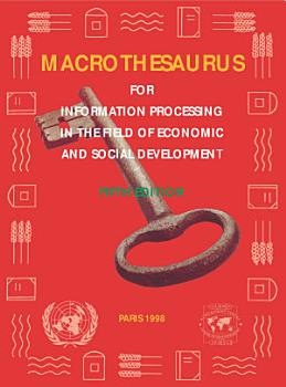 Macrothesaurus for Information Processing in the Field of Economic and Social Development Fifth Edition PDF