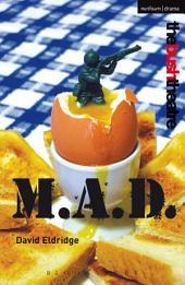 M.A.D.: Mutual Assured Destruction