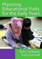 Planning Educational Visits for the Early Years PDF