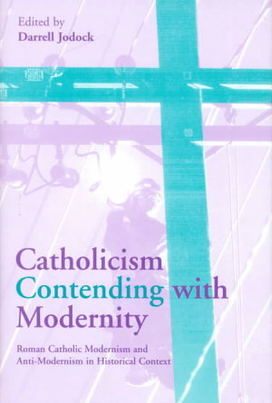 Catholicism Contending with Modernity PDF
