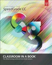 Adobe SpeedGrade CC Classroom in a Book