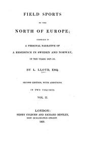 Field Sports of the North of Europe: Comprised in a Personal Narrative of a Residence in Sweden and Norway, in the Years 1827-28, Volume 2