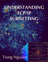 Understanding TCP/IP Subnetting