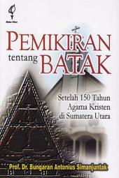 Pemikiran Tentang Batak: Setelah 150 Tahun Agama Kristen di Sumatera Utara