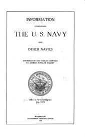 Information Concerning the U.S. Navy and Other Navies: Information and Tables Compiled to Answer Popular Inquiry