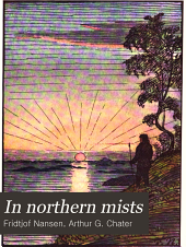 In Northern Mists: Arctic Exploration in Early Times, Volume 1