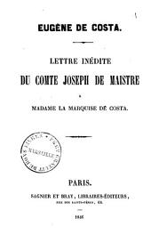 Lettre inédite du Comte Joseph de Maistre a Madame la Marquise de Costa