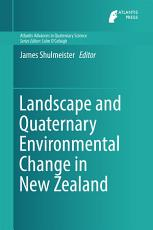 Landscape and Quaternary Environmental Change in New Zealand