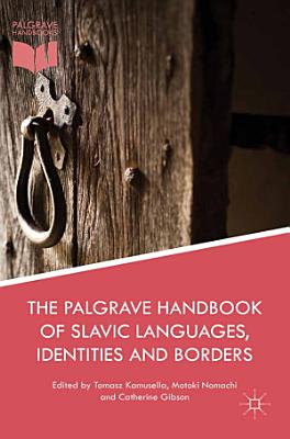 The Palgrave Handbook of Slavic Languages  Identities and Borders PDF