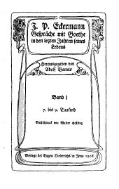J. P. Eckermann: Gesprȧche mit Goethe in den letzten jahren seines lebens, Band 1