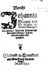 Bericht Johannis Brentzij von dem Büchlein D. Heinrici Bullingeri, des Tittels, Von dem Himmel vnd Gerechten Gottes