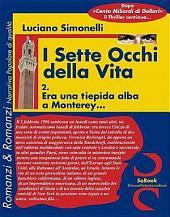 I Sette Occhi Della Vita 02. Era Una Tiepida Alba a Monterey...