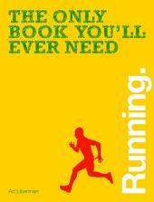 The Only Book You'll Ever Need - Running
