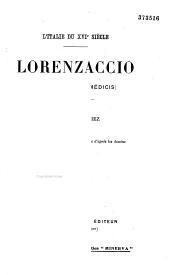 L'Italie du XVIe siècle: Lorenzaccio (Lovenzino de Médicis) 1516-1548, Volume3