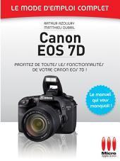 Canon EOS 7D - Le mode d'emploi complet