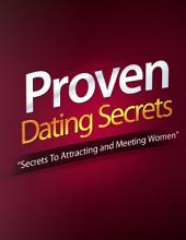 Proven Dating Secret - Secrets to Attracting and Meeting Women