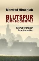 Blutspur durch die Oberpfalz PDF