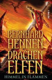 Drachenelfen - Himmel in Flammen: Drachenelfen Band 5 - Roman