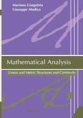 Mathematical Analysis: Linear and Metric Structures and Continuity