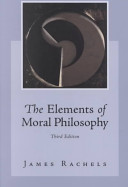 The Elements of Moral Philosophy with Dictionary of Philosophical Terms